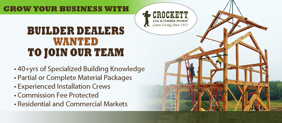 Become a Crockett Log Homes Dealer or Builder