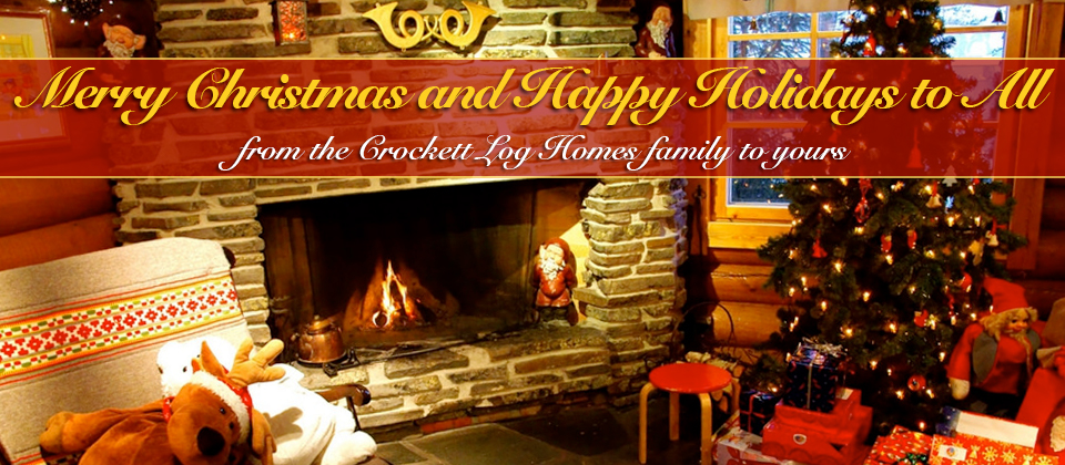 happy holidays from Crockett Log & Timber Frame Homes