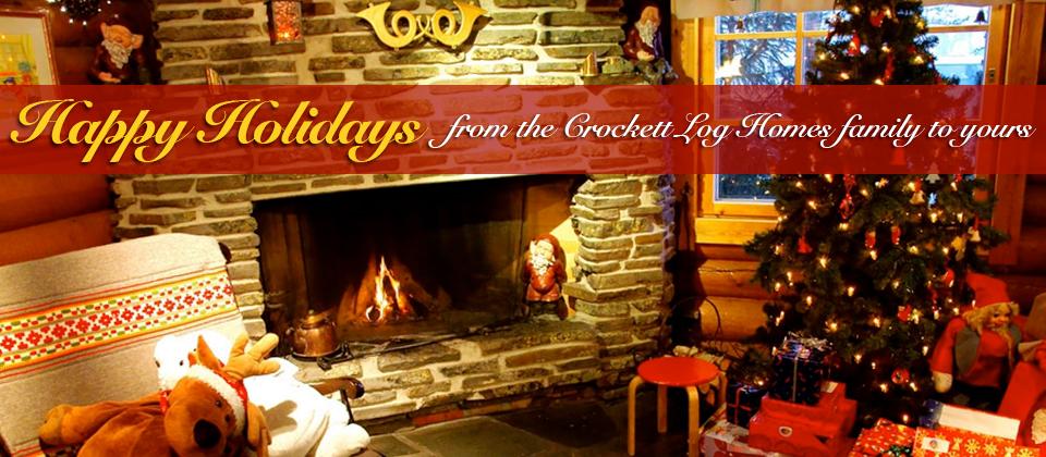 happy holidays from crockett log homes