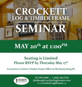 Crockett May Log & Timber Frame Home Seminar